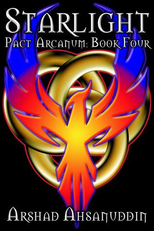 Starlight (Pact Arcanum, #4)  by  Arshad Ahsanuddin