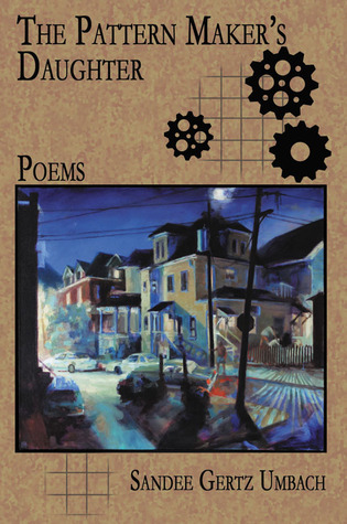 The Pattern Makers Daughter: Poems Sandee Gertz Umbach