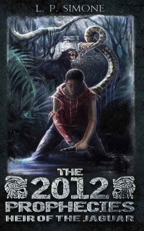 The 2012 Prophecies: Heir of the Jaguar  by  L. P. Simone
