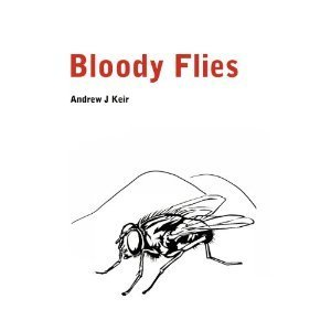Bloody Flies  by  Andrew J. Keir