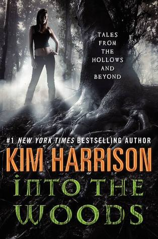Into the Woods: Tales from the Hollows and Beyond (The Hollows, #10.1)  by  Kim Harrison