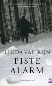 Piste alarm  by  Linda van Rijn