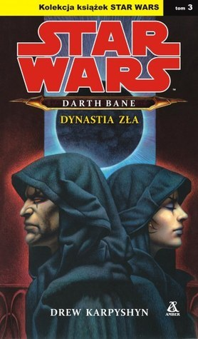 Dynastia zła (Star Wars: Darth Bane, #3)  by  Drew Karpyshyn