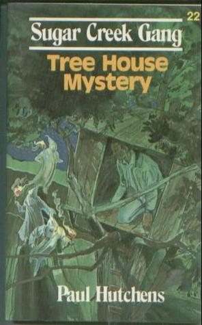 Sugar Creek Gang Tree House Mystery  by  Paul Hutchens