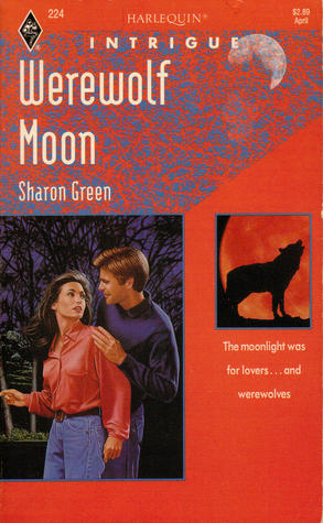 Werewolf Moon (Harlequin Intrigue, No 224) Sharon Green