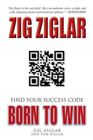 Born to Win: Find Your Success Code Zig Ziglar