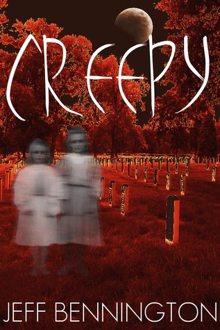 Creepy: A Collection of Scary Stories  by  Jeff Bennington