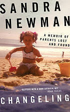 Changeling: A Memoir Of Parents Lost And Found  by  Sandra Newman