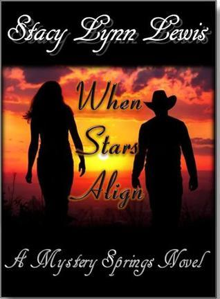 When Stars Align - A Mystery Springs Novel Stacy Lynn Lewis