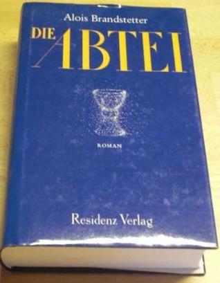 Die Abtei: Roman  by  Alois Brandstetter