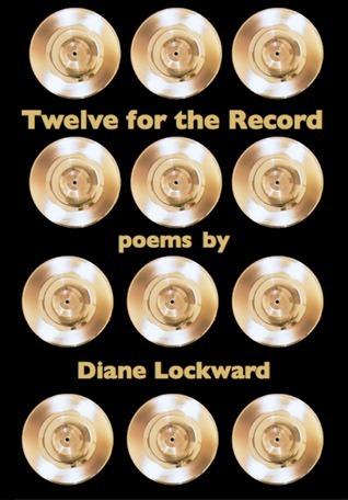 Twelve for the Record Diane Lockward