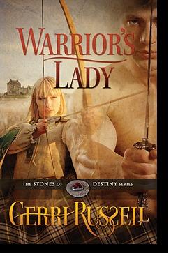 Warriors Lady (The Stones of Destiny, #3) Gerri Russell