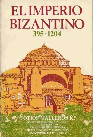 El Imperio Bizantino  by  Fotios Malleros