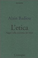 Letica: Saggio Sulla Coscienza Del Male Alain Badiou