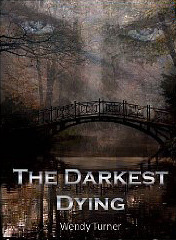 The Darkest Dying  by  Wendy Turner