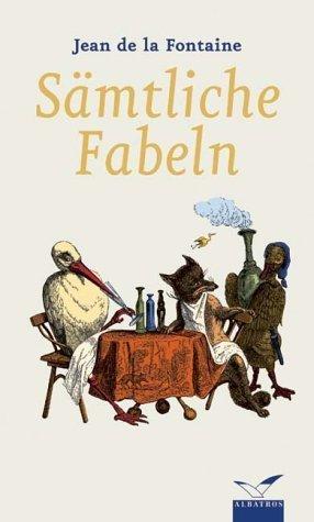 Sämtliche Fabeln Jean de La Fontaine