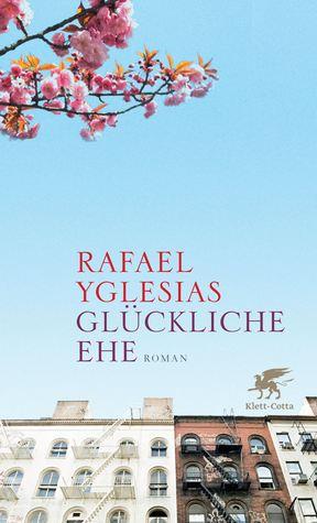 Glückliche Ehe  by  Rafael Yglesias