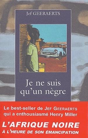 Je ne suis quun nègre Jef Geeraerts