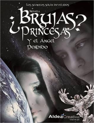Y el Ángel Perdido (¿Brujas o Princesas? #2)  by  Isidoro Rodríguez