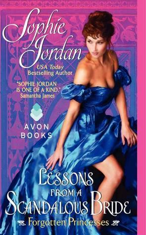 Lessons from a Scandalous Bride (Forgotten Princesses #2) Sophie Jordan