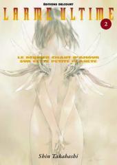 Larme Ultime, Tome 2:  Le Dernier Chant Damour Sur Cette Petite Planète  by  Shin Takahashi