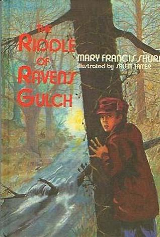 The Riddle of Ravens Gulch  by  Mary Francis Shura