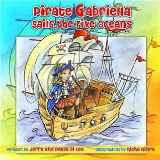 Pirate Gabriella Sails the Five Oceans (Gabriella Books #2) Jerry Di Leo