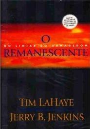 O Remanescente - No limiar do Armagedom (Deixados para Trás, #10)  by  Tim LaHaye