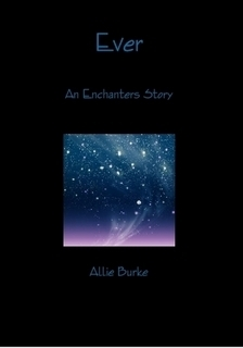 Ever (The Enchanters, #1.5) Allie Burke