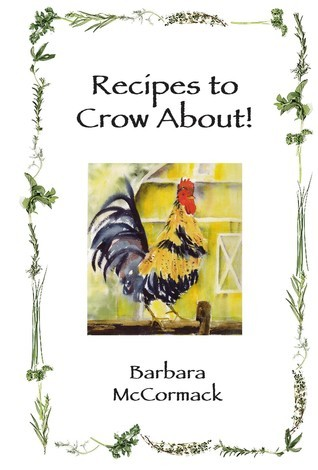 Recipes to Crow About  by  Barbara McCormack