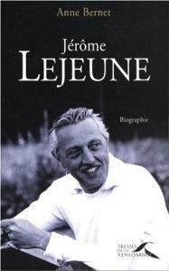 Jérôme Lejeune: Le Père De La Génétique Moderne  by  Anne Bernet
