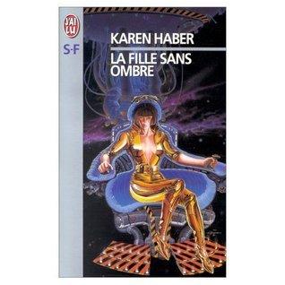 La Fille sans ombre  by  Karen Haber