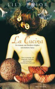 La Cucina: En roman om bordets fröjder och köttets lusta Lily Prior