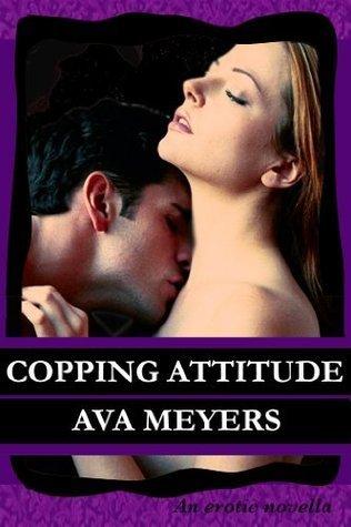 Copping Attitude Ava Meyers