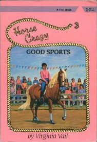 Good Sports (Horse Crazy Series, #3)  by  Virginia Vail