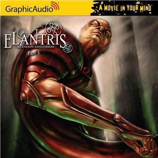 Elantris, Part 3 of 3 Brandon Sanderson