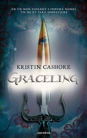 Graceling (Els Set Regnes, #1) Kristin Cashore