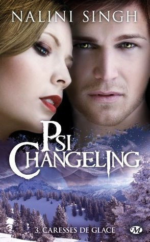 Caresses de glace (Psi-Changeling, #3) Nalini Singh