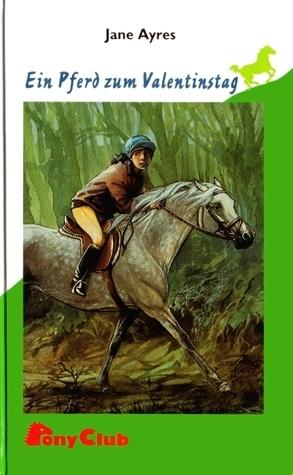 Ein Pferd zum Valentinstag Jane Ayres