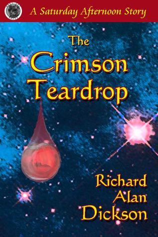 The Crimson Teardrop Richard Alan Dickson
