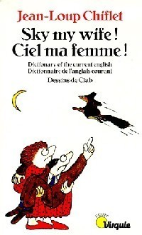 Sky My Wife! Ciel Ma Femme! Jean-Loup Chiflet