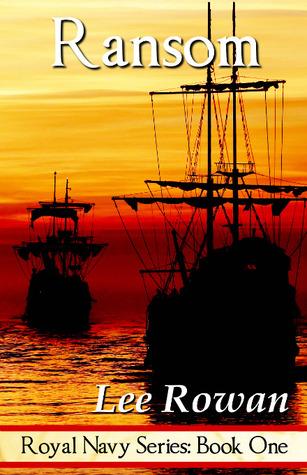 Ransom (Royal Navy, #1)  by  Lee Rowan
