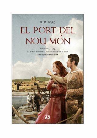El port del nou món Xulio Ricardo Trigo Rodríguez