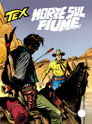Tex n. 418: Morte sul fiume Mauro Boselli