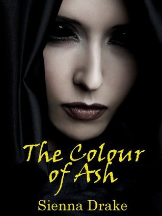 The Colour of Ash  by  Sienna Drake