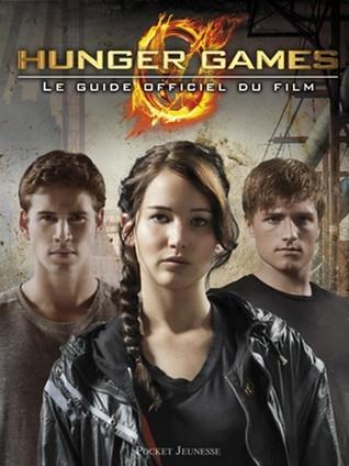 Hunger Games : Le Guide Officiel Du Film Kate Egan