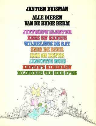 Alle dieren van de ruige berm  by  Jantien Buisman
