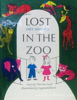 Lost Erev Shabbos in the Zoo  by  Devorah Leah