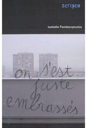 On Sest Juste Embrassés  by  Isabelle Pandazopoulos