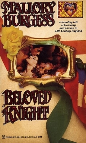Beloved Knight (Beloved, #1)  by  Mallory Burgess
